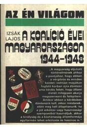 A koalíció évei Magyarországon 1944-1948 - Izsák Lajos - Régikönyvek
