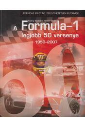 A Formula-1 legjobb 50 verseny 1950-2007 - Izsányi Szabolcs, Simon István - Régikönyvek