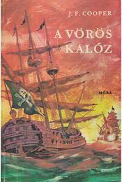 A vörös kalóz - J. F. Cooper - Régikönyvek
