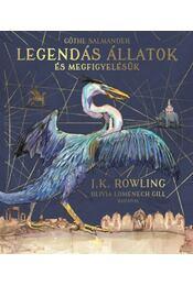 Legendás állatok és megfigyelésük - Illusztrált kiadás - J. K. Rowling - Régikönyvek