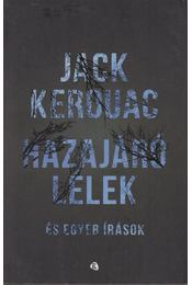 Hazajáró lelkek és egyéb írások - Jack KEROUAC - Régikönyvek