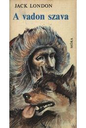 A vadon szava / A mexikói - Jack London - Régikönyvek