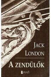 A zendülők - Jack London - Régikönyvek