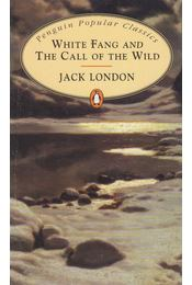 White Fang and the Call of the Wild - Jack London - Régikönyvek