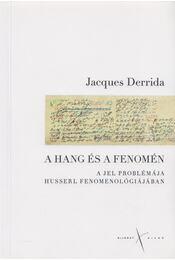 A hang és a fenomén - Jacques Derrida - Régikönyvek