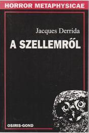 A szellemről - Jacques Derrida - Régikönyvek