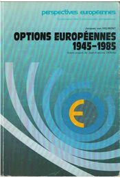 Options Européennes 1945-1985 - Jacques van Helmont - Régikönyvek