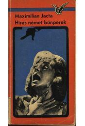 Híres német bűnperek - Jacta, Maximilian - Régikönyvek