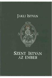 Szent István az ember - Jákli István - Régikönyvek