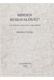 Minden hiábavalóság? - Jakubinyi György - Régikönyvek