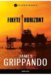 Fekete horizont - James Grippando - Régikönyvek