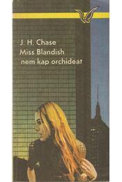 Miss Blandish nem kap orchideát - James Hadley Chase - Régikönyvek