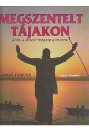 Megszentelt tájakon - James Harpur - Régikönyvek