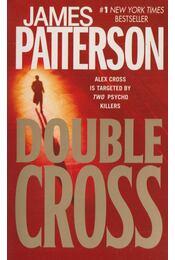 Double Cross - James Patterson - Régikönyvek