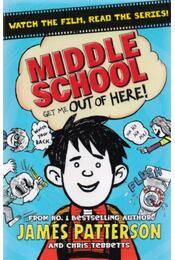 Middle School-Get Me Out of Here! - James Patterson - Régikönyvek