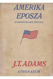 Amerika eposza - James Truslow Adams - Régikönyvek