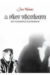 A fény története - Jan Nemec - Régikönyvek
