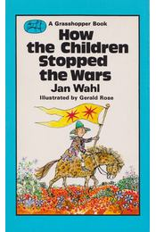 How the Children Stopped the Wars - Jan Wahl - Régikönyvek