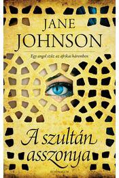 A szultán asszonya - Jane Johnson - Régikönyvek