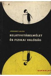 Relativitáselmélet és fizikai valóság - Jánossy Lajos - Régikönyvek