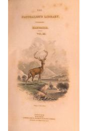The Naturalist's Library. Mammalia. Vol. III. Ruminantia. Part I. - Régikönyvek