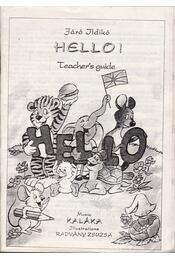 Hello! - Teacher's Guide - Járó Ildikó - Régikönyvek