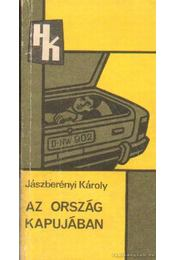 Az ország kapujában - Jászberényi Károly - Régikönyvek