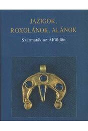 Jazigok, Roxolánok, Alánok - Régikönyvek