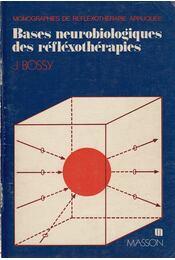 Bases neurobiologiques des refléxothérapies - Jean Bossy - Régikönyvek