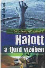Halott a fjord vizében - Jean-Paul Leblanc - Régikönyvek
