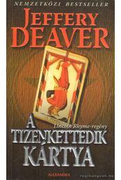 A tizenkettedik kártya - Jeffery Deaver - Régikönyvek