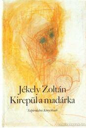 Kirepül a madárka - Jékely Zoltán - Régikönyvek