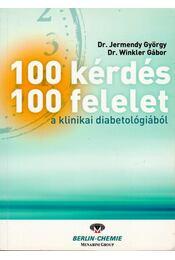 100 kérdés - 100 felelet a klinikai diabetológiából - Jermendy György dr., Dr. Winkler Gábor  - Régikönyvek