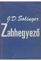 Zabhegyező - Jerome David Salinger - Régikönyvek