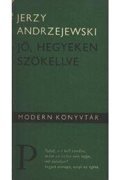 Jő, hegyeken szökellve - Jerzy Andrzejewski - Régikönyvek