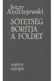 Sötétség borítja a földet - Jerzy Andrzejewski - Régikönyvek