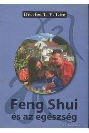 Feng Shui és az egészség - Jes T. Y. Lim - Régikönyvek