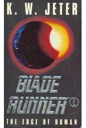 Blade Runner 2 - The Edge of Human - JETER, K.W. - Régikönyvek