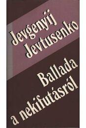 Ballada a nekifutásról - Jevtusenko, Jevgenyij - Régikönyvek
