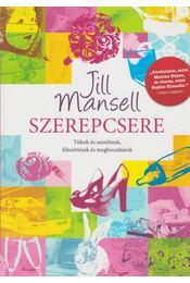 Szerepcsere - Jill Mansell - Régikönyvek