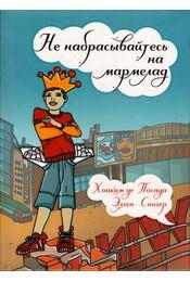 Ne edd meg a mályvacukrot... Még! (orosz) - Joachim de Posada, Ellen Singer - Régikönyvek