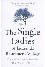 The Single Ladies of Jacaranda Retirement Village - Joanna Nell - Régikönyvek
