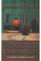 Ötnegyed narancs - Joanne Harris - Régikönyvek