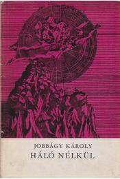 Háló nélkül - Jobbágy Károly - Régikönyvek