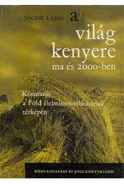 A világ kenyere ma és 2000-ben - Jócsik Lajos - Régikönyvek
