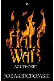 Half a War - Az ütközet  (Szilánkos-tenger 3.) - Joe Abercrombie - Régikönyvek