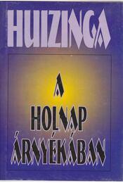 A holnap árnyékában - Johan Huizinga - Régikönyvek