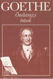 Önéletrajzi írások - Johann Wolfgang Goethe - Régikönyvek