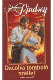 Dacolva tomboló széllel - Johanna Lindsey - Régikönyvek