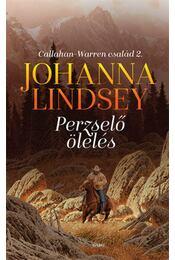 Perzselő ölelés - Callahan-Warren család 2. - Johanna Lindsey - Régikönyvek
